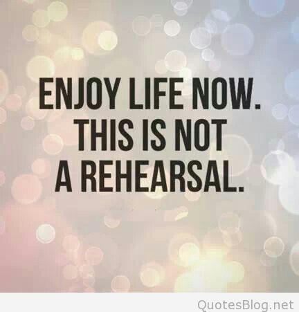 Enjoy Life Now Quotes Quotesgram Di 2020 Kutipan Tentang Kehidupan Kutipan Motivasi Kata Kata Inspirasi