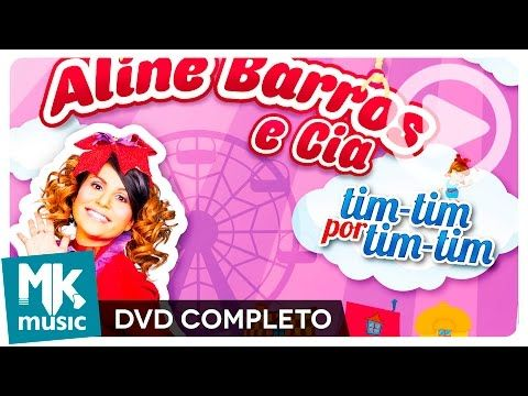 Aline Barros E Cia Tim Tim Por Tim Tim Dvd Completo Youtube
