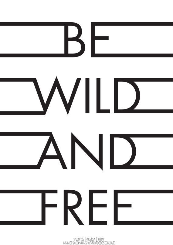 Citaten Weergeven Word : Be wild and free rulestoliveby rules to live by
