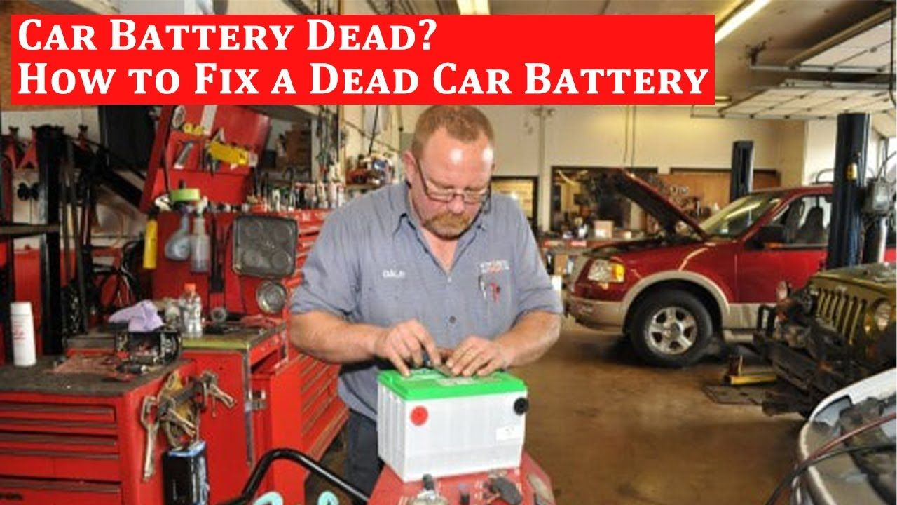 Car Battery Dead How To Fix A Dead Car Battery Dead Car Battery Car Battery Battery
