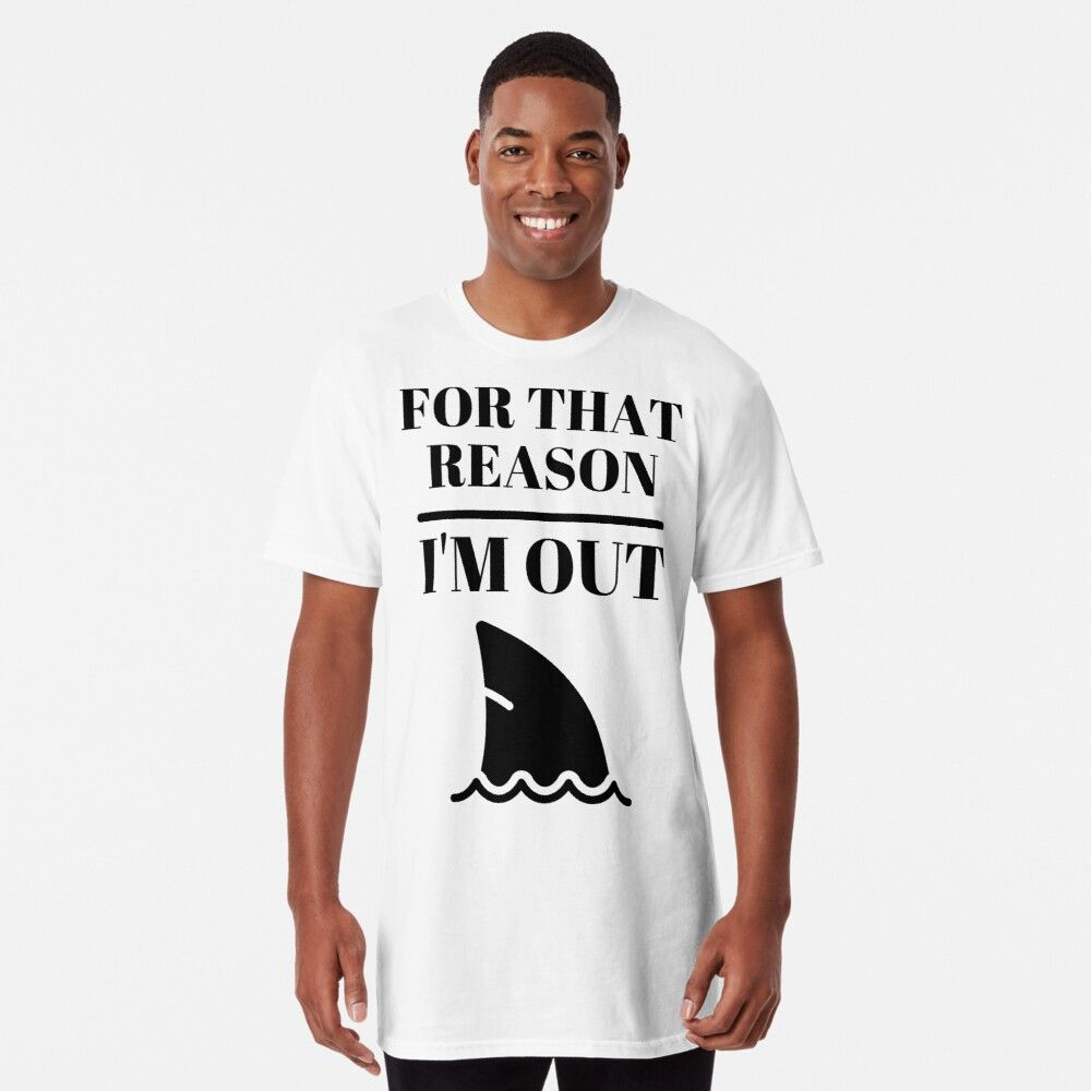 'For that reason, I am out shark tank' Long TShirt by