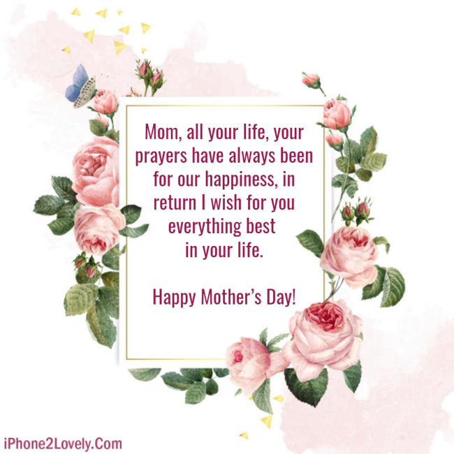 Mother S Day Quotes And Wishes To Write On Flowers Bouquets Iphone2lovely Happy Mother Day Quotes Happy Mothers Day Images Mothers Day Quotes