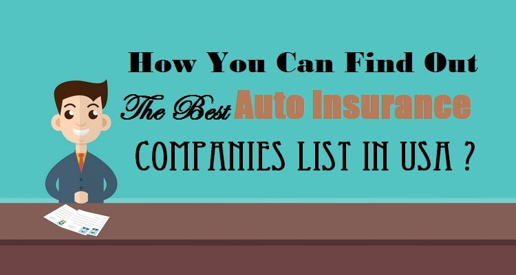 Auto Insurance Companies List >> How You Can Find Out The Best Autoinsurance Companies List