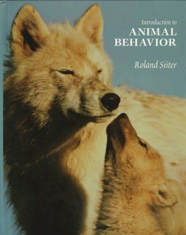 Introduction to Animal Behavior by Roland J. Siiter