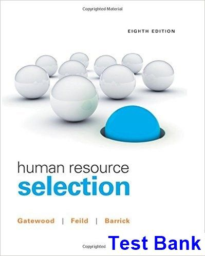 Test bank for a topical approach to life span development 5th human resource selection 8th edition gatewood test bank test human resource selection 8th edition gatewood test fandeluxe Images