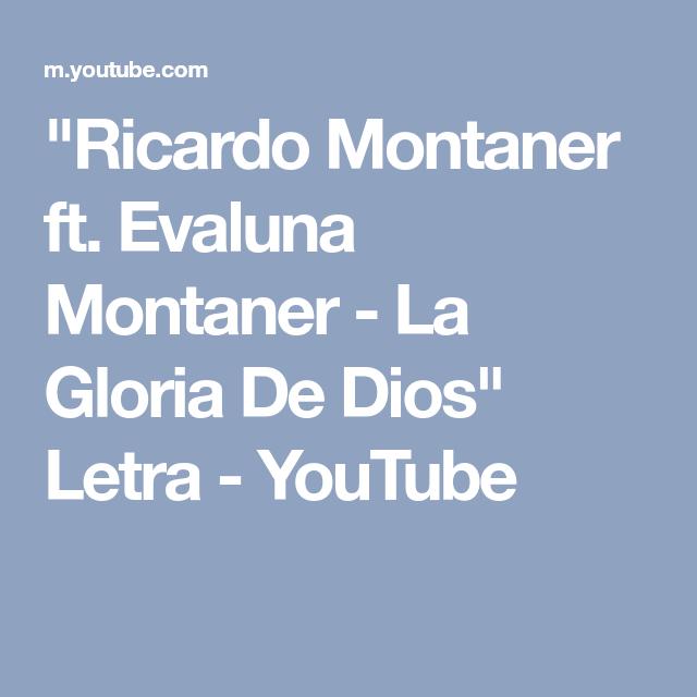 Ricardo Montaner Ft Evaluna Montaner La Gloria De Dios Letra Youtube Youtube Content