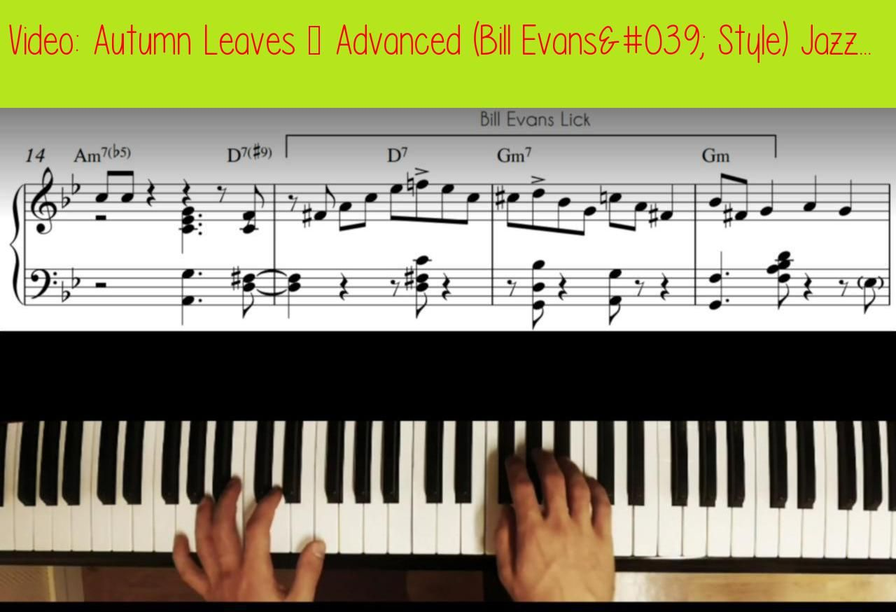 Autumn Leaves - Advanced (Bill Evans' Style) Jazz Piano