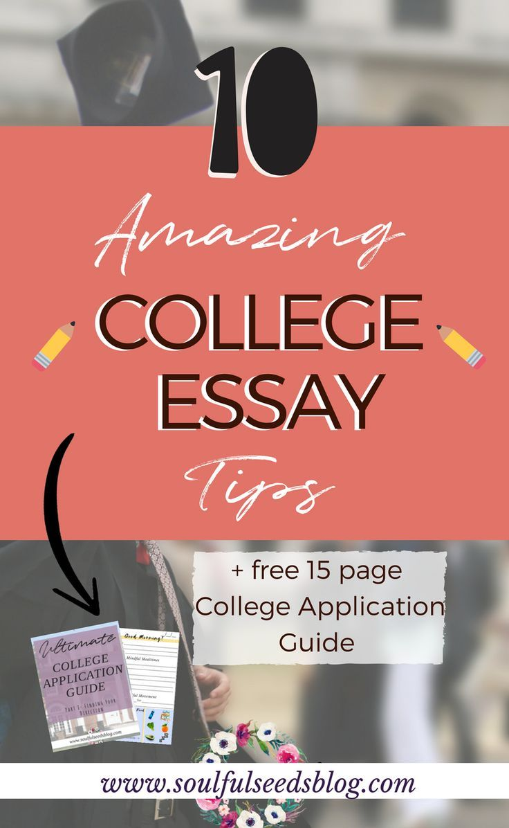 10 of the Best College Application Essay Tips Essay tips