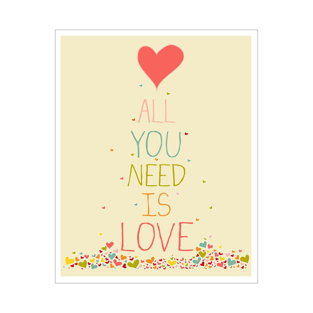 Children's Wall Art / Nursery Decor All You Need Is Love 11x14 inch poster print. $20.00, via Etsy.