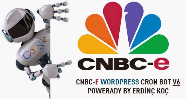Ücretsiz Cnbc-e Wordpress Cron Haber Botu | ibrahimfirat.net | KişiseL Görüş Evrensel Bilgi