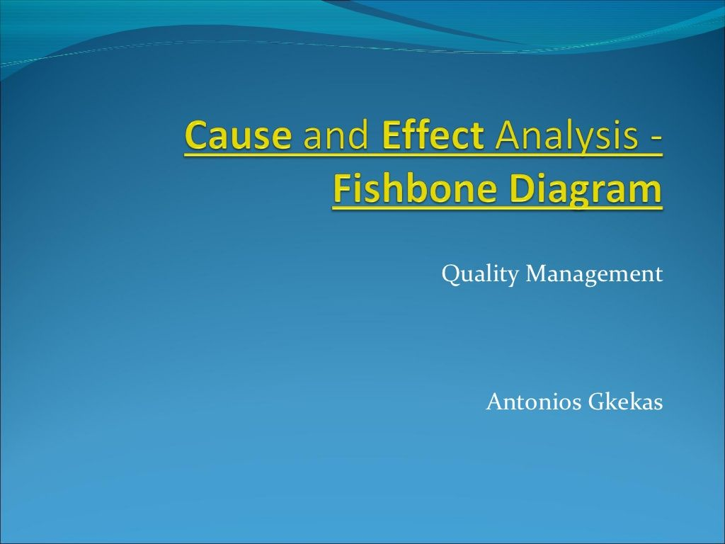 Cause And Effect Analysis Fishbone Diagram Aka Ishikawa Diagram By Antonis Gkekas Via Slideshare