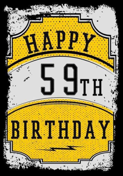 Happy 59th Birthday Gifts For Men Journal Notebook 59 Year Old Journalin