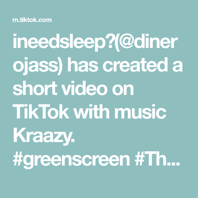 Ineedsleep Dinerojass Has Created A Short Video On Tiktok With Music Kraazy Greenscreen Thatswhatilike Fyl In 2020 Greenscreen Instagram Tips Music