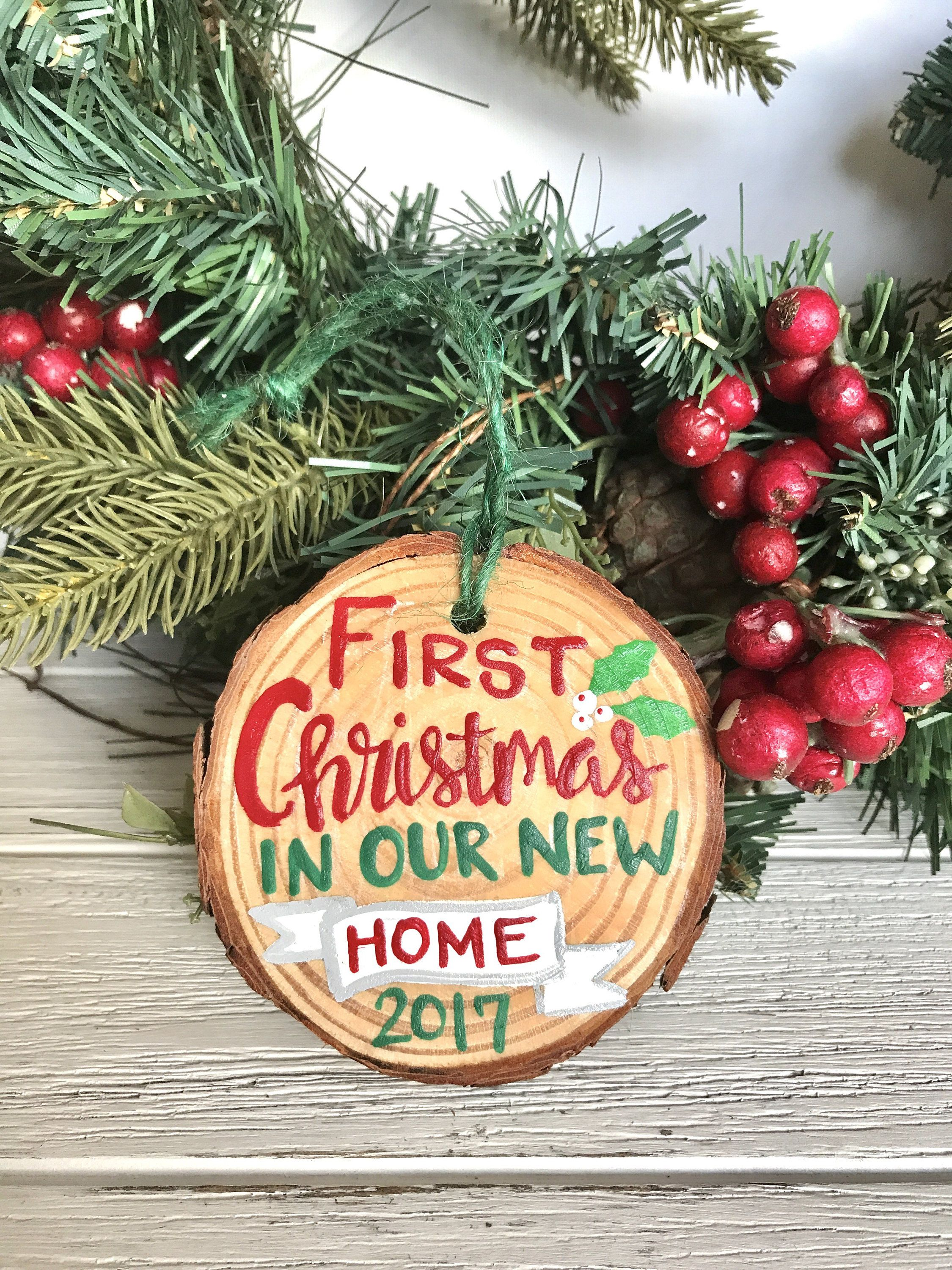 First Christmas In Our New Home Wood Slice Ornament 2019 New Etsy Painted Christmas Ornaments Wood Slice Ornament Painted Ornaments