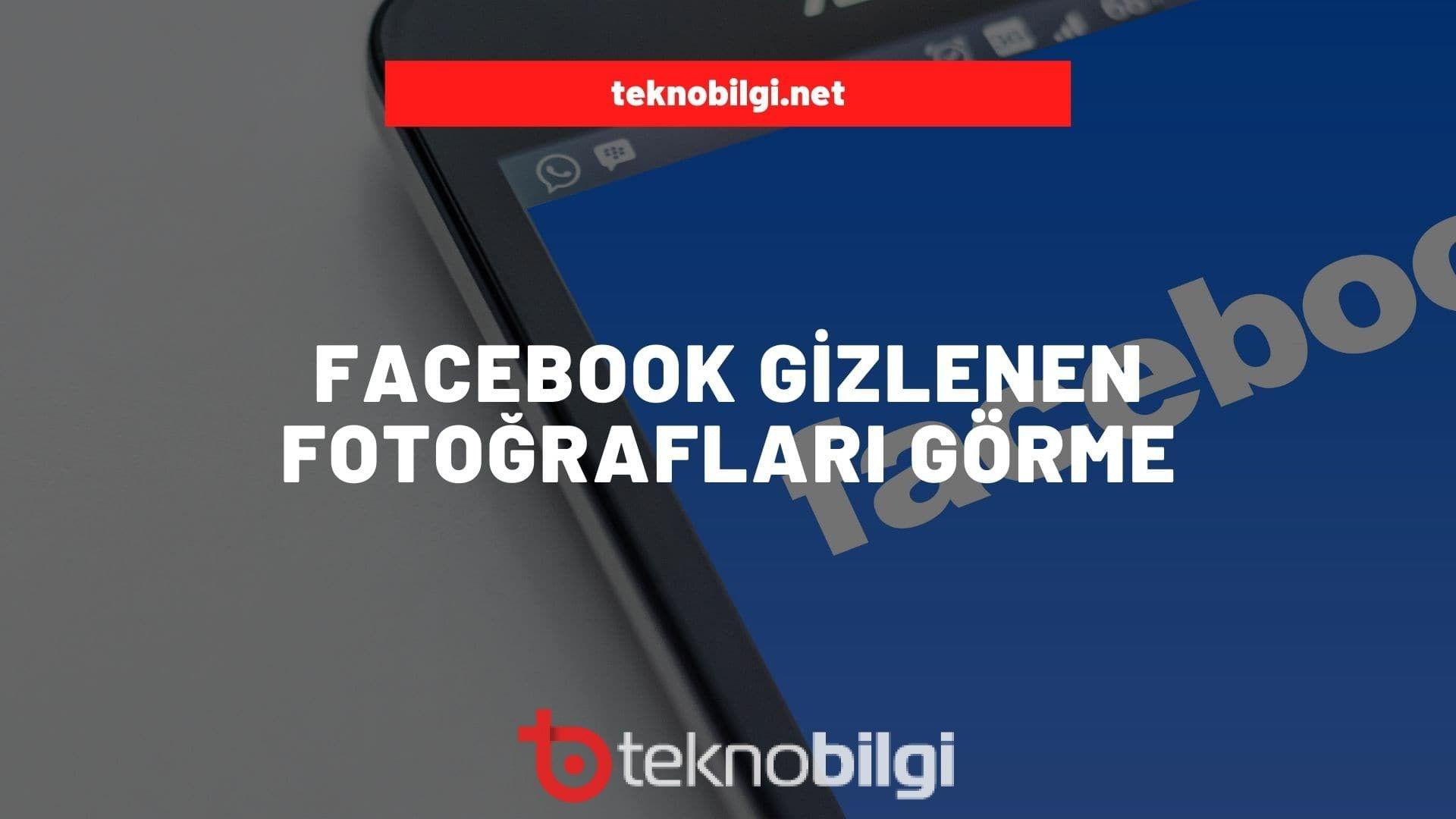 Facebook Gizlenen Fotograflari Gorme 2020 Facebook Profil Gorme Hilesi 2019 Facebook Gizli Profil Gorme 2019 Arkadasin Facebook Fotograf Sosyal Guvenlik