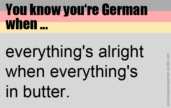 You know you're German when ...: Photo