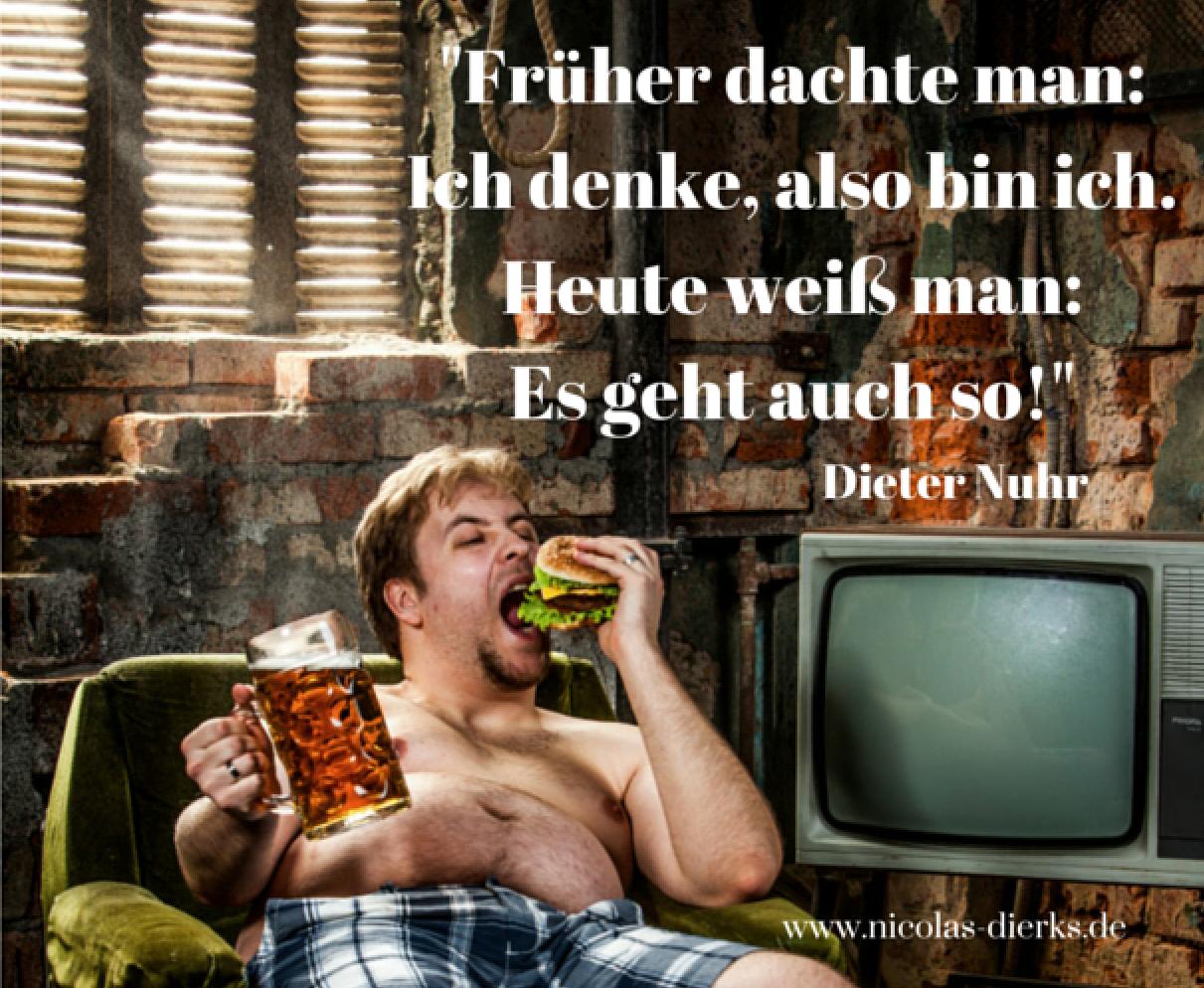 Ein Schones Bonmot Von Dieter Nuhr Konsum Philosophie Nuhr Dieter Nuhr Zitate Spruche