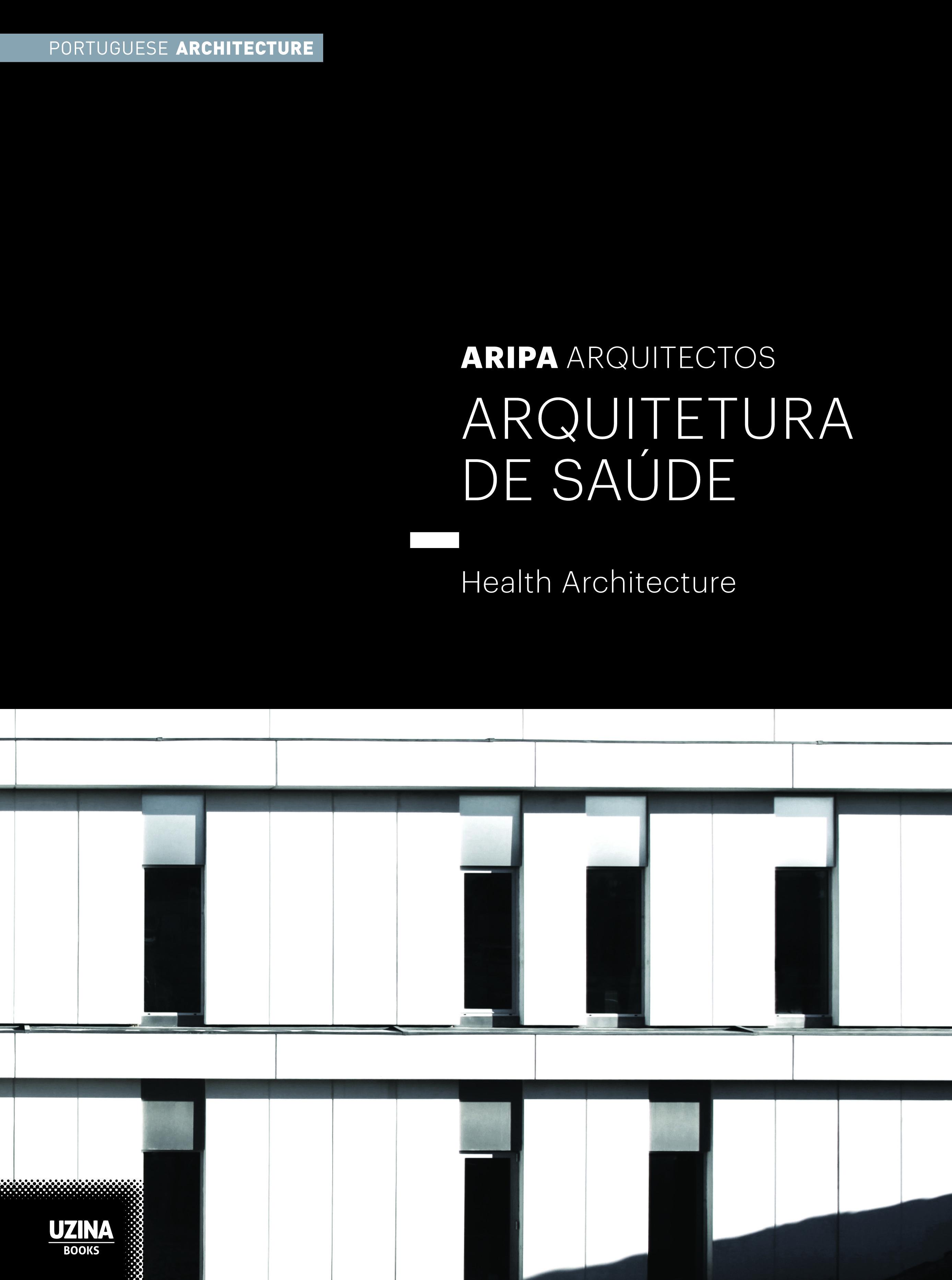 Aripa Arquitectos: arquitetura de saúde= health architecture/ editor José Manuel das Neves. http://kmelot.biblioteca.udc.es/record=b1503710~S1*gag Signatura: 72 Aripa ARP