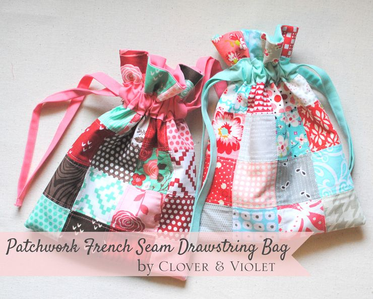 Last-Minute Gift Tutorial: Patchwork French Seam Drawstring Bag ...