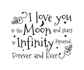 I Love You To The Moon And Stars To Infinity Squared Forever And Ever Vinyl Wall Decal Love You My Love Love Is A Verb