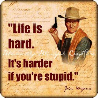 Life Is Hard It S Harder If You Re Stupid Humour Acteur Western Actrice