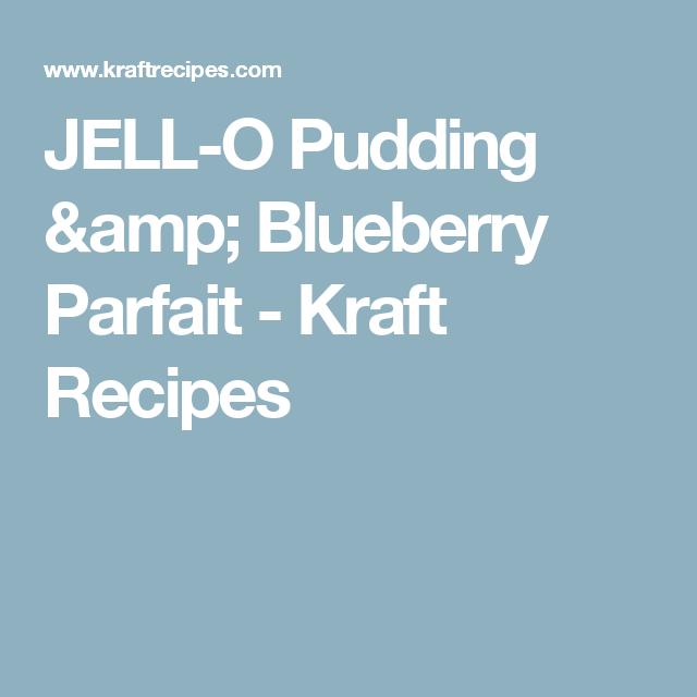 JELL-O Pudding & Blueberry Parfait - Kraft Recipes