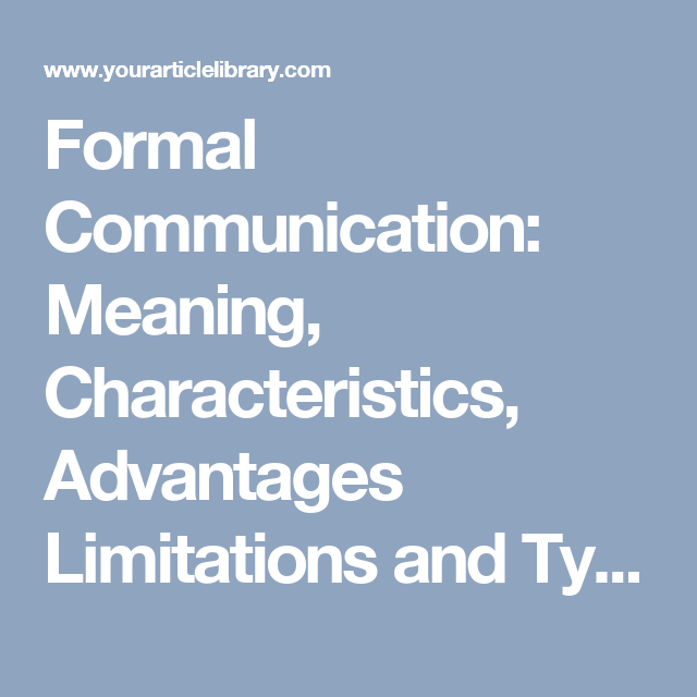 Formal Communication: Meaning, Characteristics, Advantages