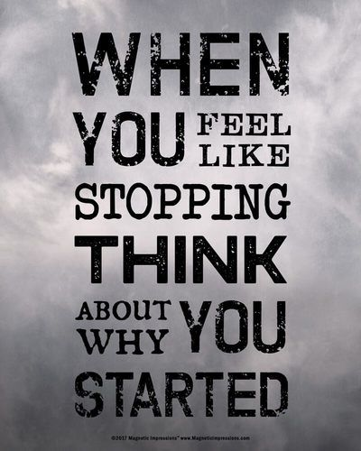 Motivational Inspirational Quotes: When You Feel Like Stopping Motivational Quote 8 X 10