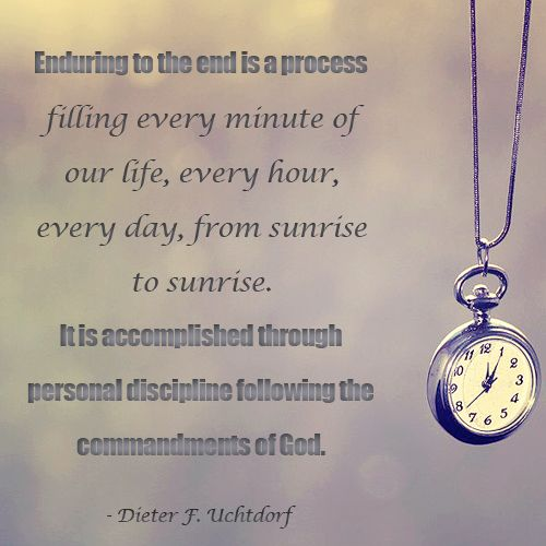 Pocket Watch And A Quote From Dieter Uchtdorf About Enduring To The