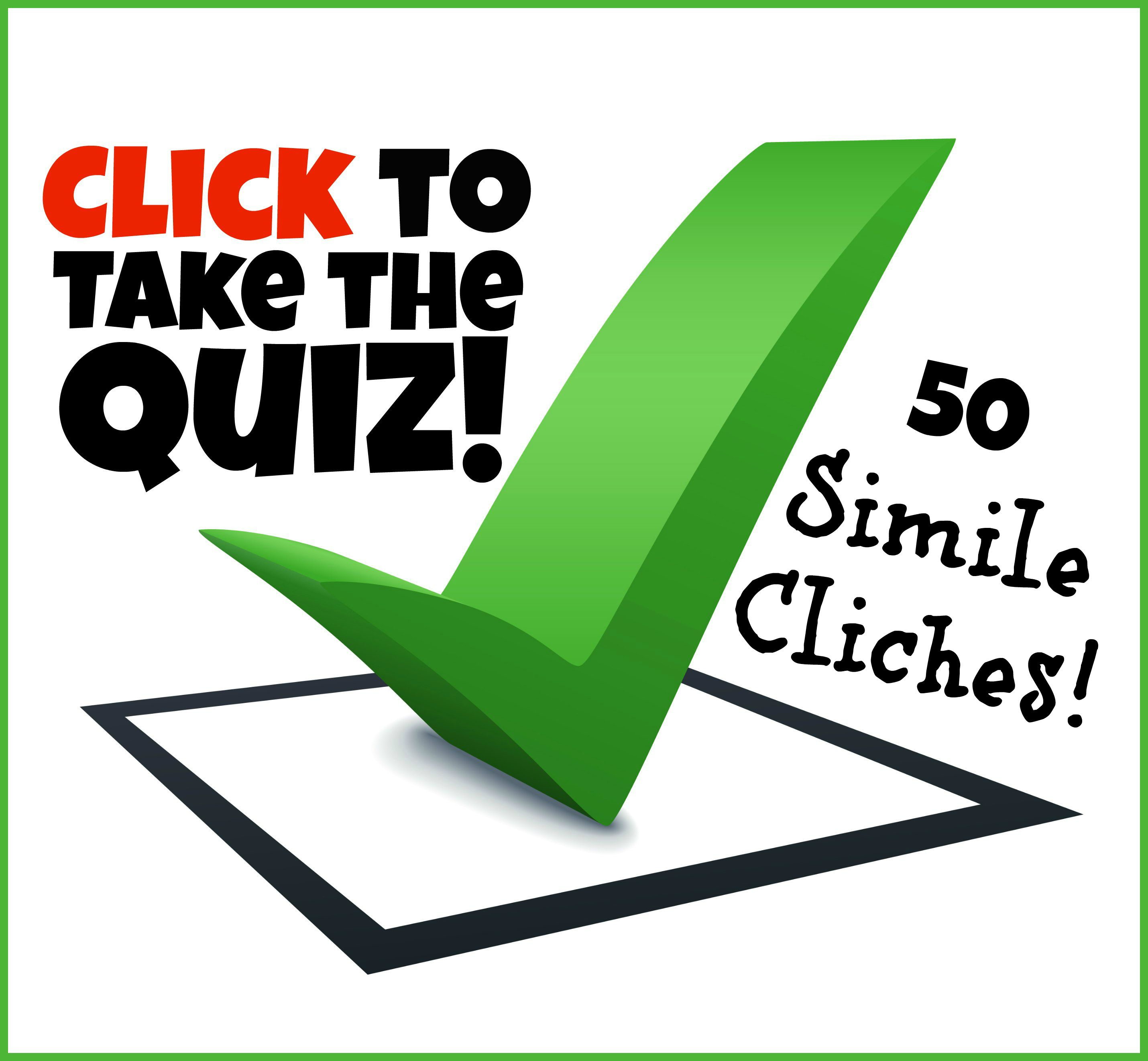 Free quiz on simile cliches happy as a ___, crazy as a