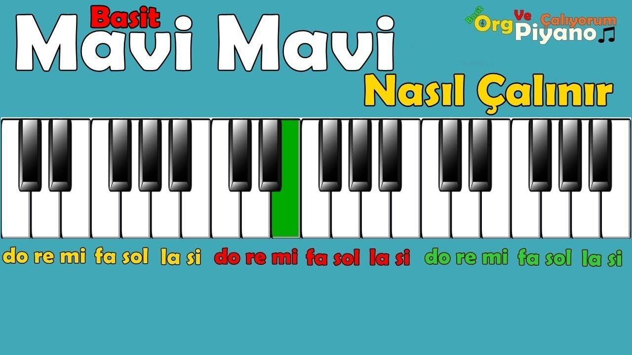 Mavi Mavi Nasil Calinir Org Ogreniyorum Basit Org Piyano Ve Melodika Piyano Ogrenme Sarkilar