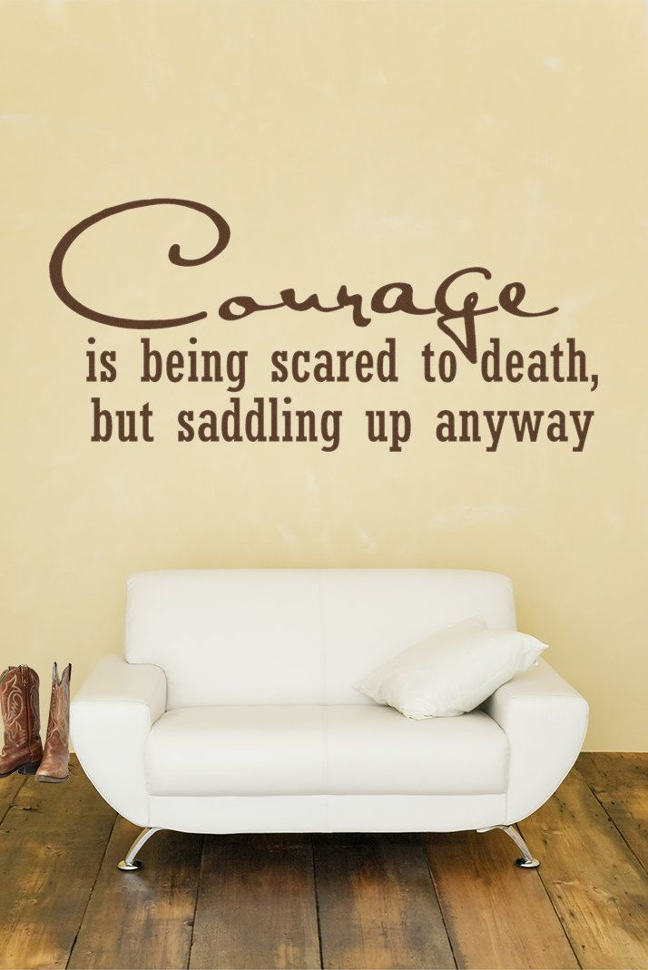 Courage is being Scared to Death but Saddling Up Anyway Cowboy Horse ...