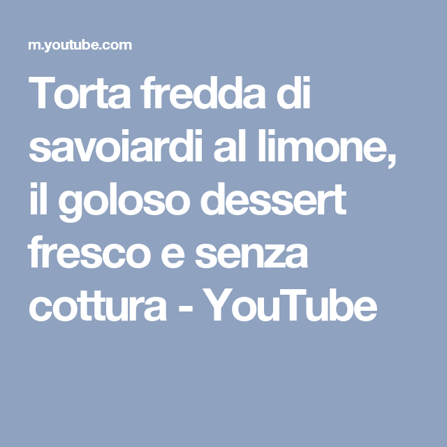 Torta Fredda Di Savoiardi Al Limone Il Goloso Dessert Fresco E