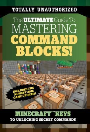 [PDF DOWNLOAD] Ultimate Guide to Mastering Command Blocks