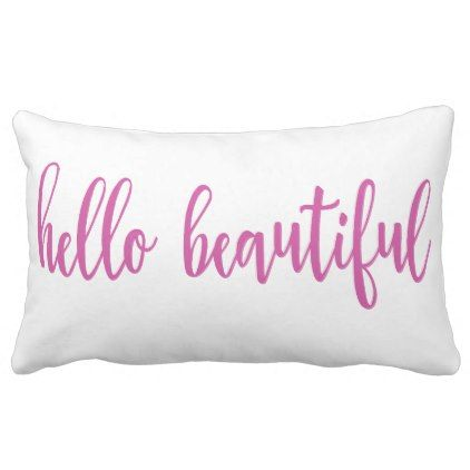 Hello Beautiful Pillow Zazzle Com Beautiful Pillows Hello