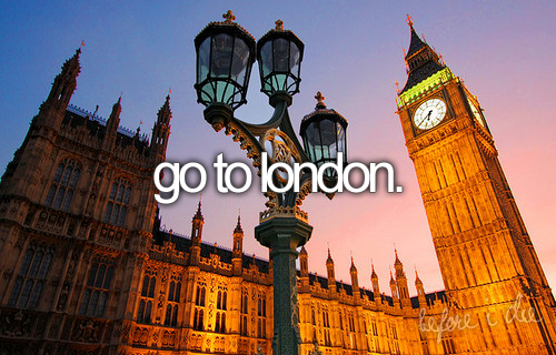 bucket list: go to london