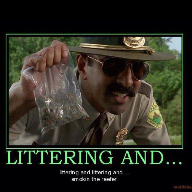 Littering and smoking the reefer