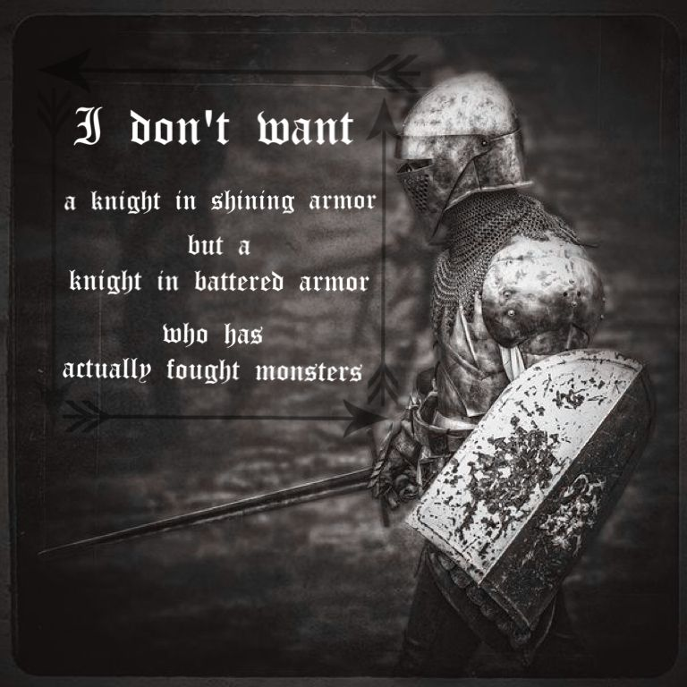 a knight in battered armor quotes and sayings pinterest