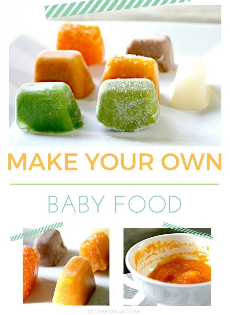 Making your own baby food is easy convenient and a ...