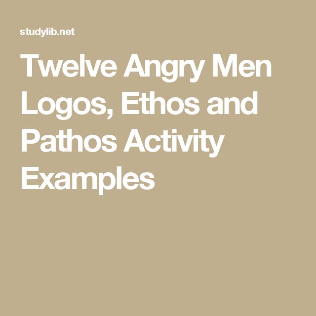 Twelve Angry Men Logos Ethos And Pathos Activity Examples Ethos Pathos Logos High School Activities 10th Grade Ela
