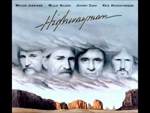 Highwayman: Waylon Jennings, Willie Nelson, Johnny Cash, Kris Kristofferson
