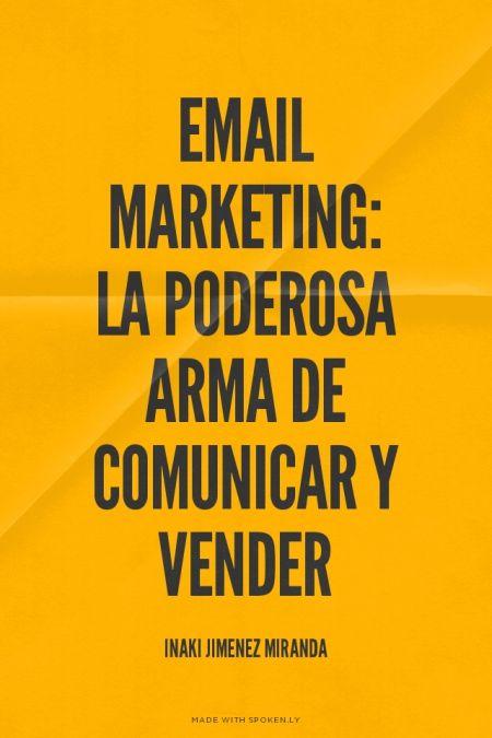 EMAIL MARKETING: la poderosa arma de comunicar y vender @inakijm ...