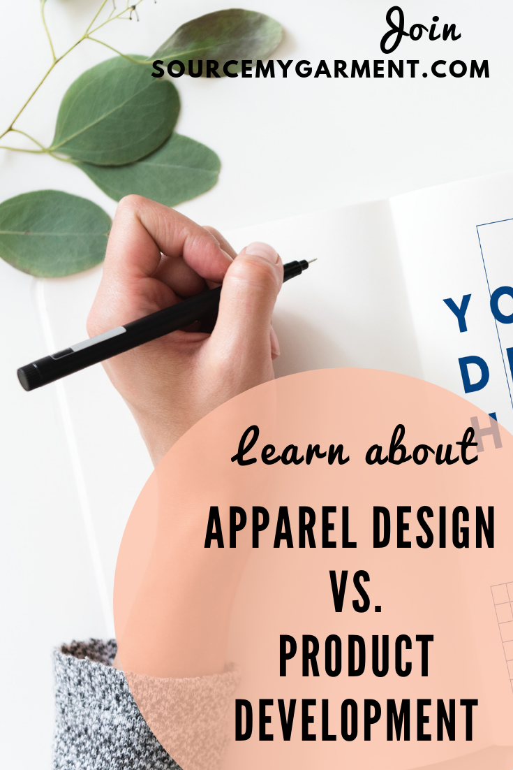 Apparel Design Vs Product Development What S The Difference Product Development Process Apparel Design Fashion Inspiration Design