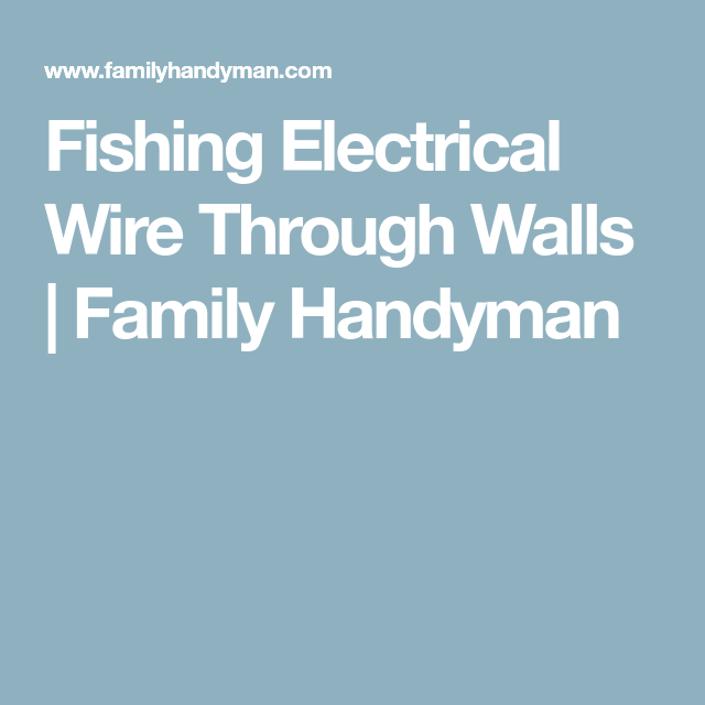 Fishing Electrical Wire Through Walls | Electrical projects