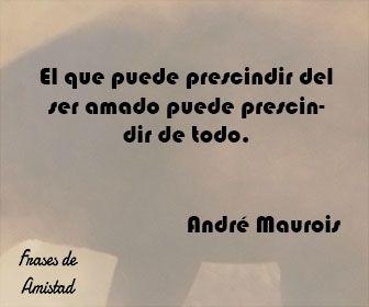 Frases De Amor De André Maurois Frases De Amistad Frases