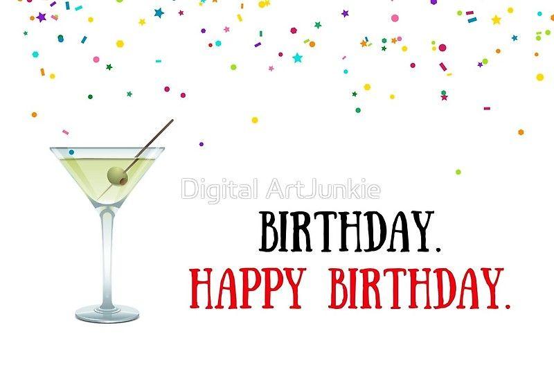 Martini Drinks Olives Party Birthdaycards Greetingcards Funnycards Gordonramsay Jamesbond Movies Actor Party Quotes Sisters Funny Party Quotes Funny