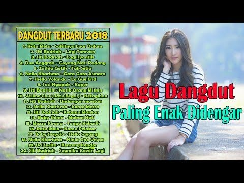 Hits Dangdut 2018 Lagu Dangdut Paling Enak Di Dengar Saat Kerja