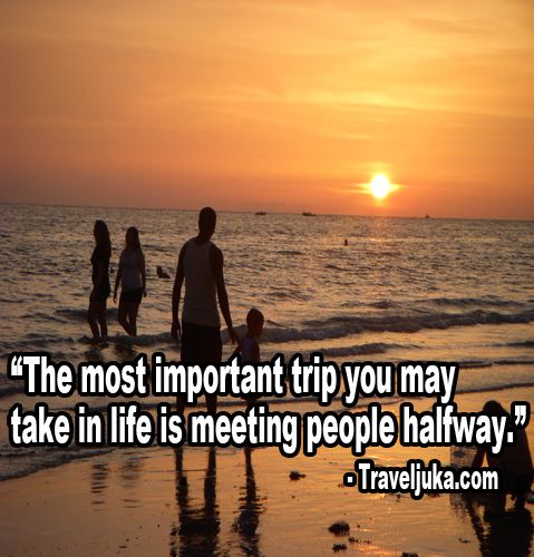 The most important trip you may take in life is meeting ...