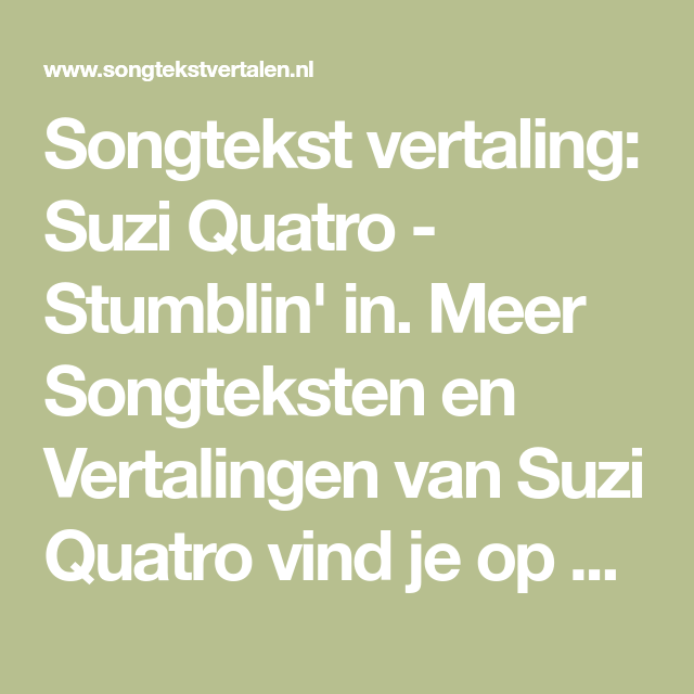 Songtekst Vertaling Suzi Quatro Stumblin In Meer Songteksten En Vertalingen Van Suzi Quatro Vind Je Op Songtekstvertal In 2020 Fall For You Things I Want Thoughts