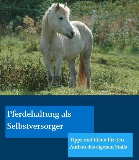 Ebook Pferdehaltung Als Selbstversorger Mit Bildern Pferdehaltung Pferde Bodenarbeit Pferd